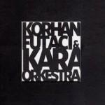 Albüm: Korhan Futacı & Kara Orkestra