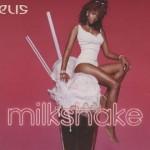 +18: Kelis – Milkshake