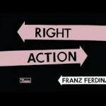 Yeni Şarkı: Franz Ferdinand – Right Action ve Love Illumination