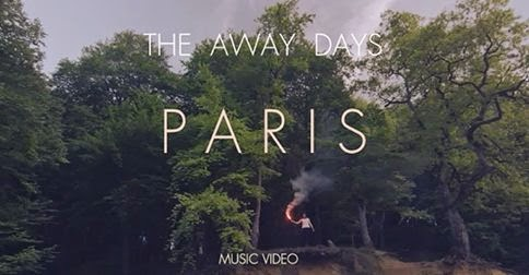 YENİ VİDEO: THE AWAY DAYS – PARİS