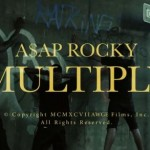 YENİ VİDEO: A$AP ROCKY – MULTIPLY