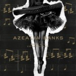 YENİ ALBÜM: AZEALIA BANKS – BROKE WITH EXPENSIVE TASTE
