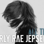 YENİ ŞARKI: CARLY RAE JEPSEN – ALL THAT