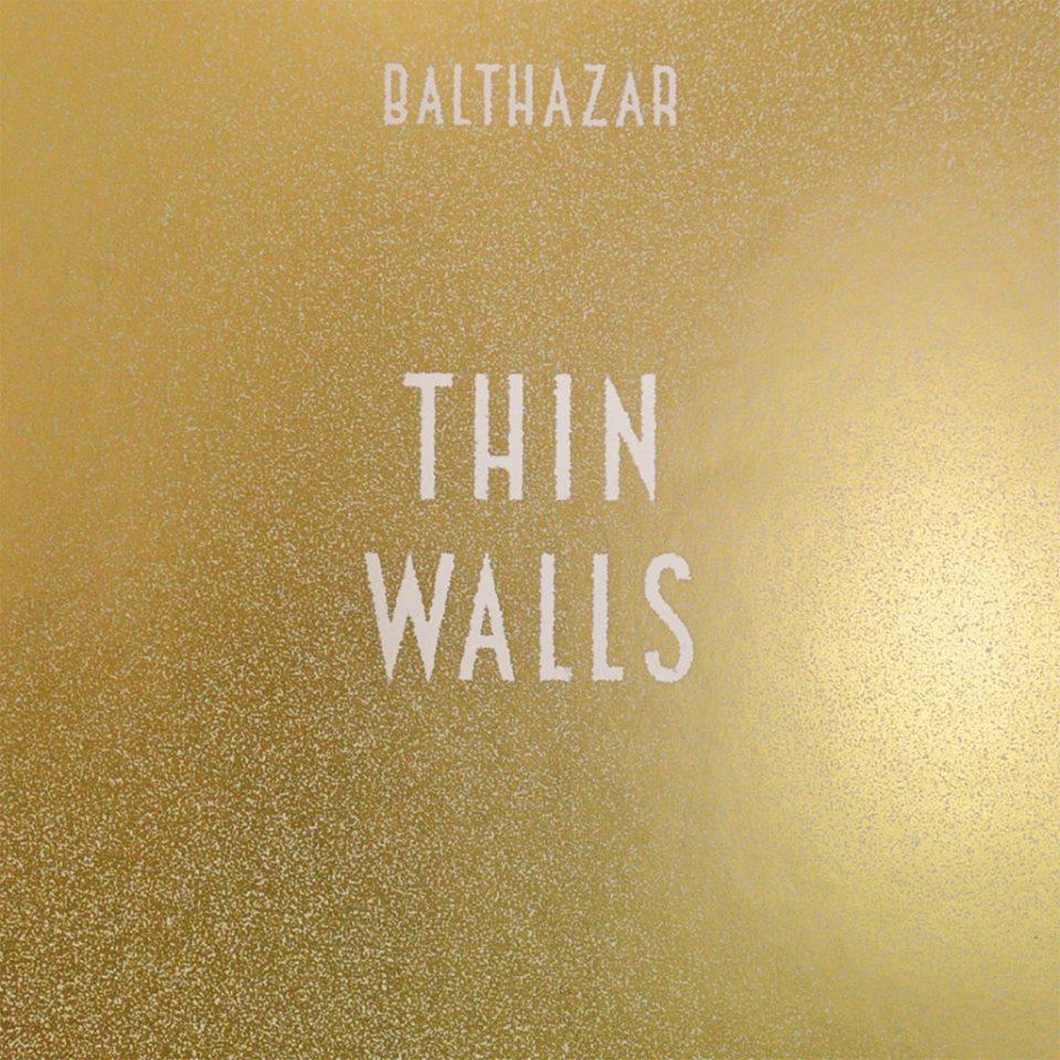 İNCELEME: BALTHAZAR – THIN WALLS