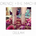 YENİ ŞARKI: FLORENCE + THE MACHINE – DELILAH