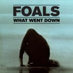 YENİ SAMPLER: FOALS – WHAT WENT DOWN