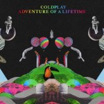 YENİ ŞARKI: COLDPLAY – ADVENTURE OF A LIFETIME