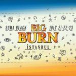 ORADAYIZ: BIG BURN İSTANBUL